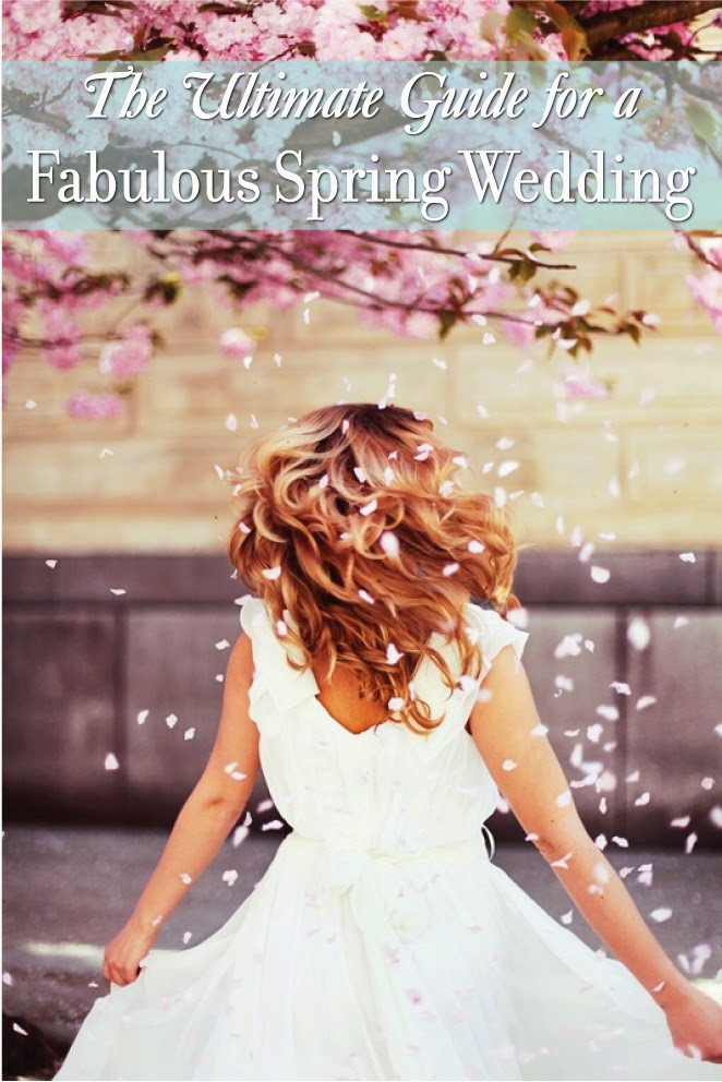 The Ultimate Guide for a Fabulous Spring Wedding