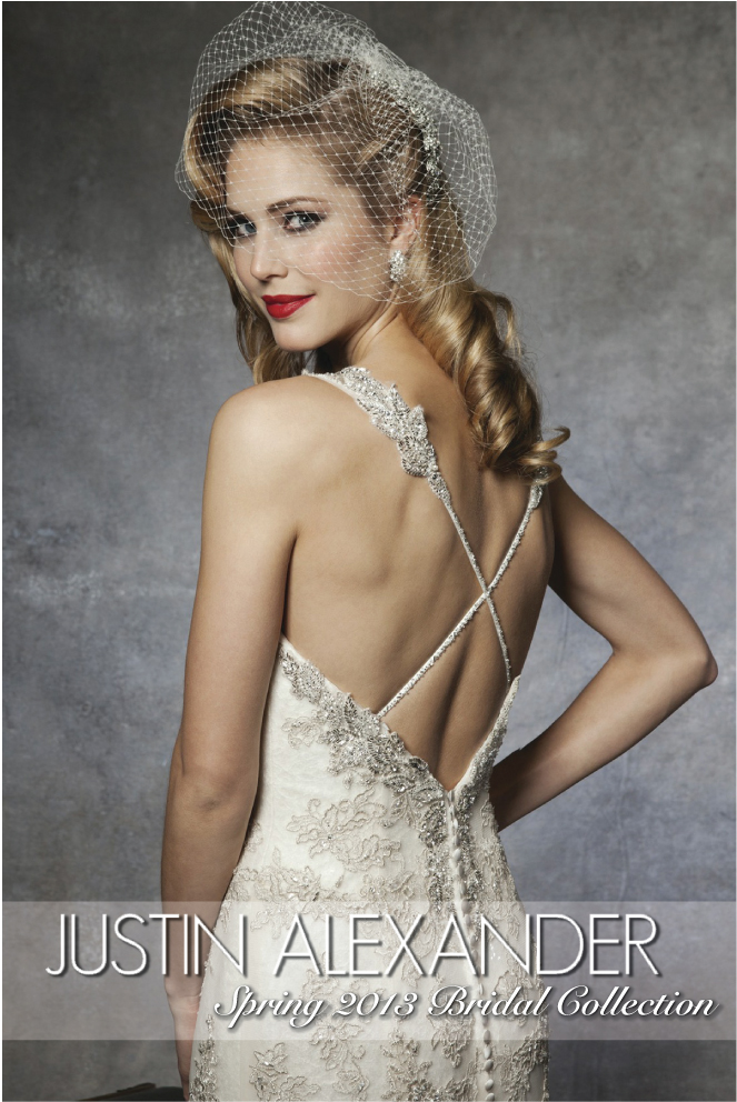 Justin Alexander Spring 2013 Bridal Collection + My Dress of the Week