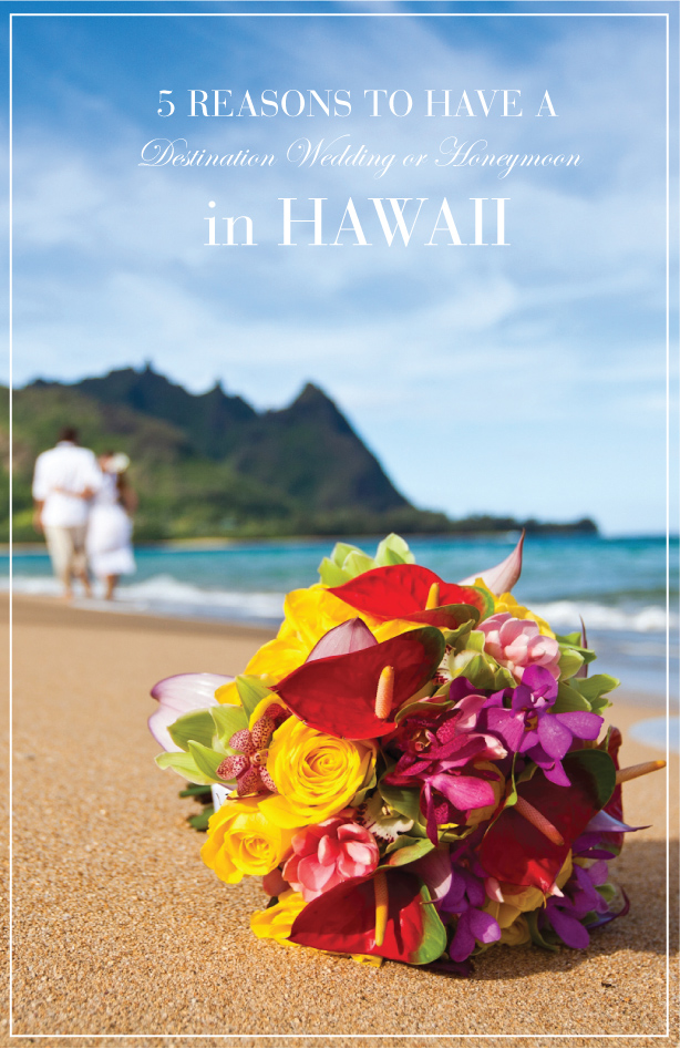 5 Reasons to Have a Destination Wedding or Honeymoon in Hawaii