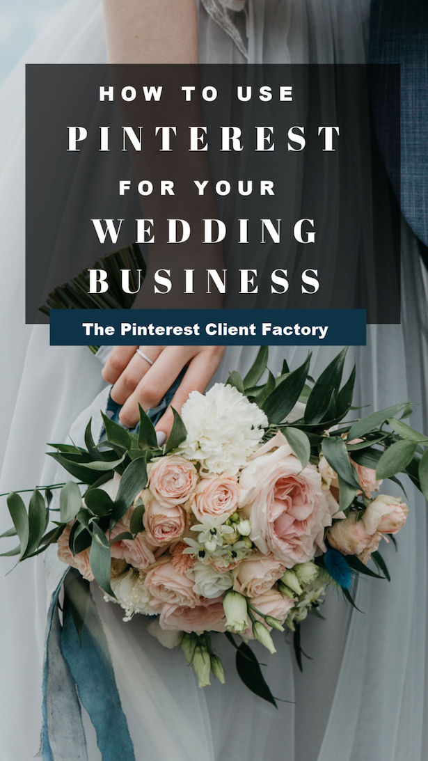 How to Make Pinterest Work FOr Your Wedding Business